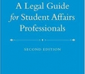 A Legal Guide for Student Affairs Professionals Book Cover